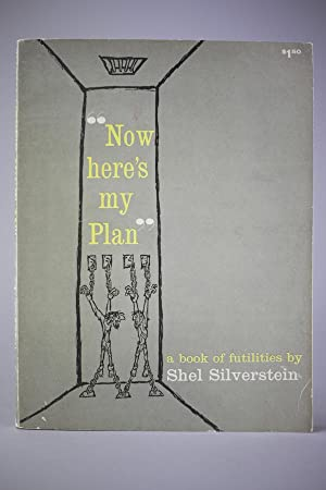 "Now, Here's My Plan:"" A Book of Futilities: SILVERSTEIN, Shel / Foreword by Jean SHEPHERD"
