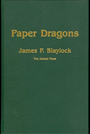 Paper Dragons: Blaylock, James P. with an Introduction by Tim Powers