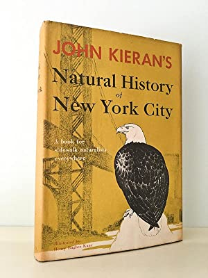 Natural History of New York City; A Personal Report after Fifty Years of Study & Enjoyment of Wil...