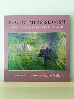 Photo Impressionism and the Subjective Image: PATTERSON, Freeman / André GALLANT