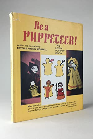 Be a Puppetteer! The Lively Puppet Book: WORRELL, Estelle Ansley