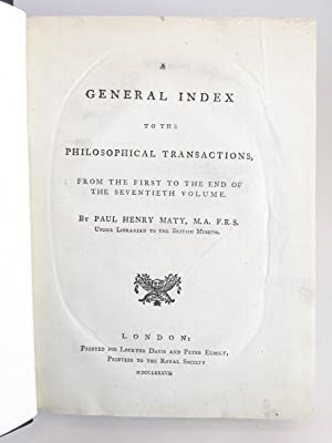A General Index to the Philosophical Transactions, from the First to the End of the Seventieth ...