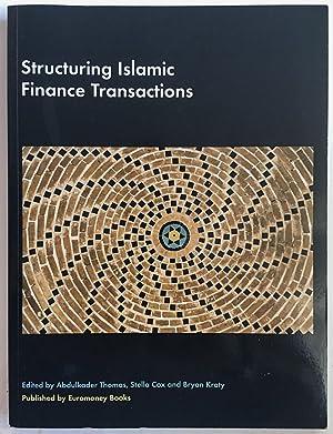 Structuring Islamic Finance Transactions: THOMAS, Abdulkader / Stella COX and Bryan KRATY, editors