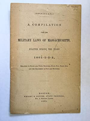 Official.] A Compilation from the Military Laws of Massachusetts, Enacted During the Years 1861-2-3...