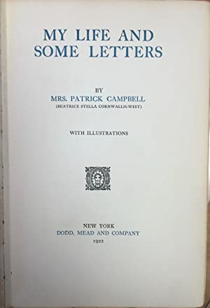 My Life and Some Letters: CAMPBELL, Mrs. Patrick (Beatrice Stella Cornwallis-West)