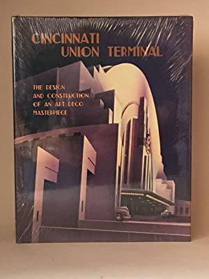 Cincinnati Union Terminal: The Design and Construction of an Art Deco Masterpiece: YUNGBLUT, Gibson