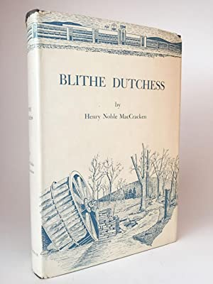 Blithe Dutchess: The Flowering of an American County from 1812: MacCRACKEN, Henry Noble