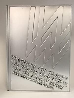Yearning for Beauty The Wiener Werkstätte and: NOEVER, Peter, editor