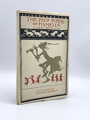 The Pied Piper of Hamelin: RACKHAM, Arthur, illustrator] Robert BROWNING