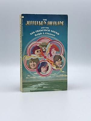 The Jefferson Airplane and the San Francisco: GLEASON, Ralph J.