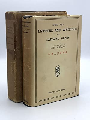 Some New Letters and Writings: HEARN, Lafcadio