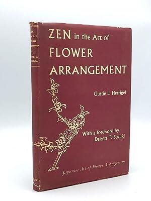 Zen in the Art of Flower Arrangement: HERRIGEL, Gustie L. and Daisetz T. SUZUKI (foreword)
