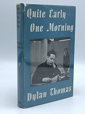 Quite Early One Morning: THOMAS, Dylan (1914-1953)