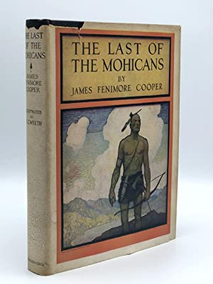 The Last of the Mohicans: WYETH, N.C., illustrator] James Fenimore COOPER