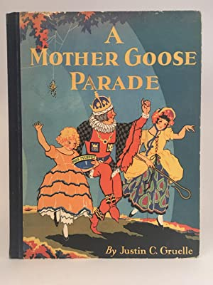 A Mother Goose Parade: MOTHER GOOSE -- GRUELLE, Justin C.