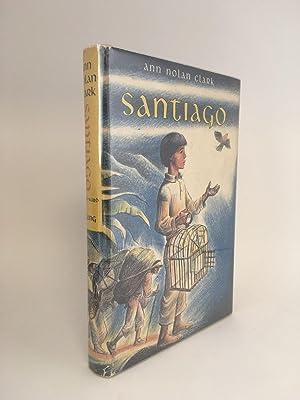 Santiago: CLARK, Ann Nolan / Illustrated by Lynd WARD
