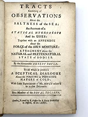Tracts Consisting of Observations about the Saltness of the Sea: An Account of a Statical ...