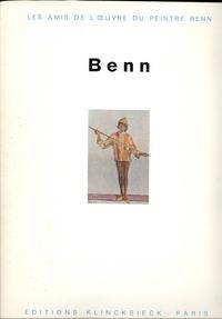Les Amis de l'Oeuvre du Peintre Benn: Benn: Benn by André Chamson et al.