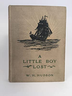 A Little Boy Lost: HUDSON, W. H. (1841-1922) / Illustrated by A. D. M'CORMICK