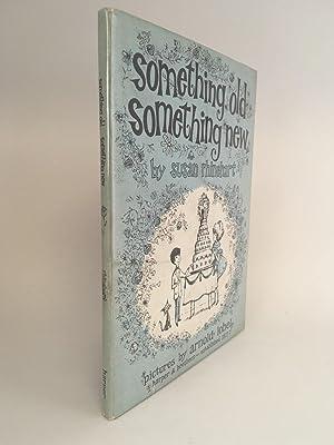 Something Old, Something New: RHINEHART, Susan / Illustrated by Arnold LOBEL