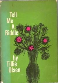 Tell Me a Riddle: A Collection: Olsen, Tillie