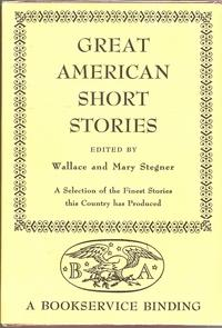 Great American Short Stories: Stegner, Wallace and Mary editors