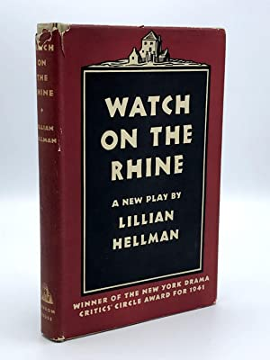 Watch on the Rhine: A Play in Three Acts: Hellman, Lillian