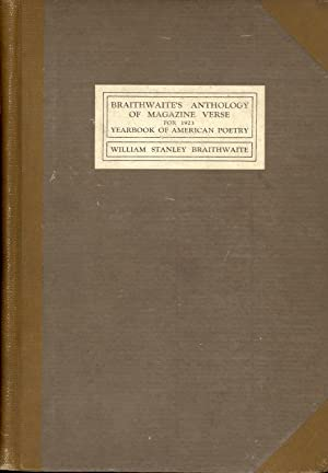 Anthology of Magazine Verse for 1923 and Yearbook of American Poetry: Braithwaite, William Stanley ...