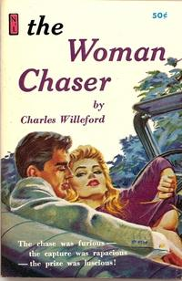 The Woman Chaser: Willeford, Charles