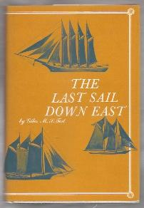 THE LAST SAIL DOWN EAST: Tod, Giles M.