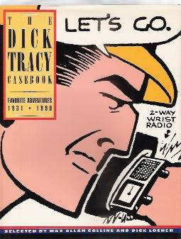 DICK TRACY CASEBOOK Favorite Adventures, 1931-1990: Collins, Max Allan / Locher, Dick