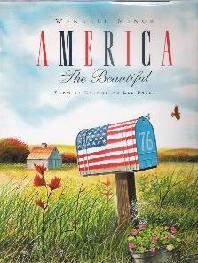 AMERICA THE BEAUTIFUL: Bates, Katharine Lee / Wendell Minor