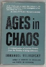 AGES IN CHAOS VOLUME 1 FROM THE EXODUS TO KING AKHNATON: Velikovsky, Immanuel
