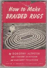 HOW TO MAKE BRAIDED RUGS: Altpeter, Dorothy