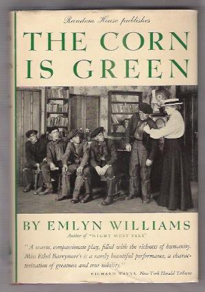 THE CORN IS GREEN: A COMEDY IN THREE ACTS: Williams, Emlyn
