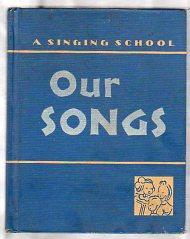 A SINGING SCHOOL: OUR SONGS: Amitage, Theresa Et