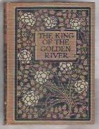 THE KING OF THE GOLDEN RIVER OR: Ruskin, John