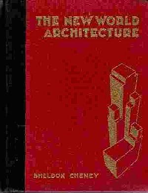 THE NEW WORLD ARCHITECTURE: Cheney, Sheldon