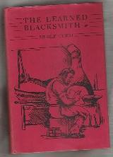 THE LEARNED BLACKSMITH The Letters and Journals: Curti, Merle