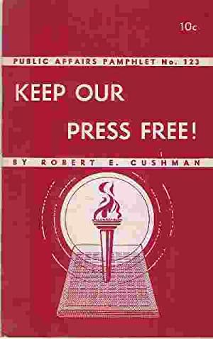 KEEP OUR PRESS FREE! (Pamphlet #123): Cushman, Robert E