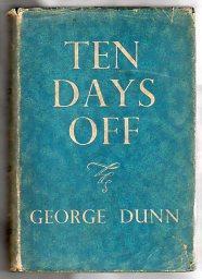 TEN DAYS OFF: Dunn, George