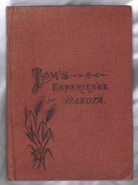 TOM'S EXPERIENCE IN DAKOTA: Miller, A. P.