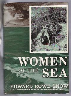 WOMEN OF THE SEA: Snow, Edward Rowe