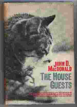 THE HOUSE GUESTS: MacDonald, John D.