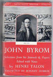 SELECTIONS FROM THE JOURNALS AND PAPERS OF JOHN BYROM Poet Diarist Shorthand Writer 1691-1763: ...