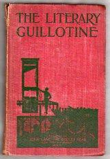 THE LITERARY GUILLOTINE: Loomis, Twain , Herford / William Wallace Whitelock