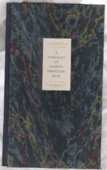 A PORTRAIT OF JOHANN SEBASTIAN BACH: Bach, Carl Philipp Emanuel / Aliquando Press