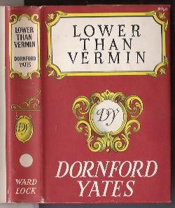 LOWER THAN VERMIN: Yates, Dornford