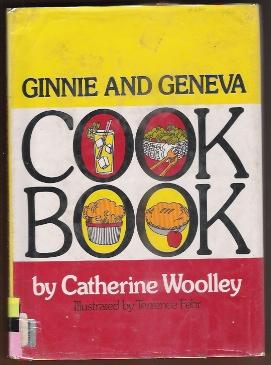 GINNIE AND GENEVA COOKBOOK (COOK BOOK): Woolley, Catherine