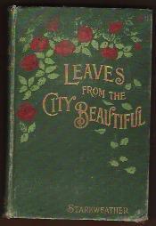 LEAVES FROM THE CITY BEAUTIFUL: Starkweather, Amelia Minerva